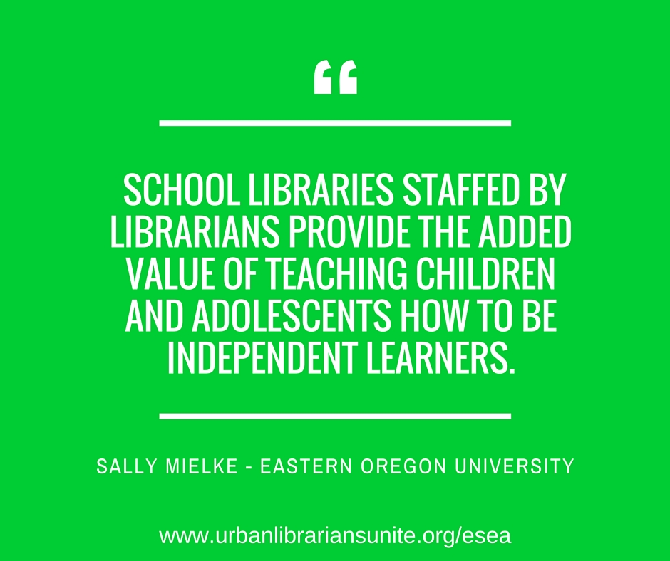 School Libraries staffed by librarians provide the added value of teaching children and adolescents how to be independent learners