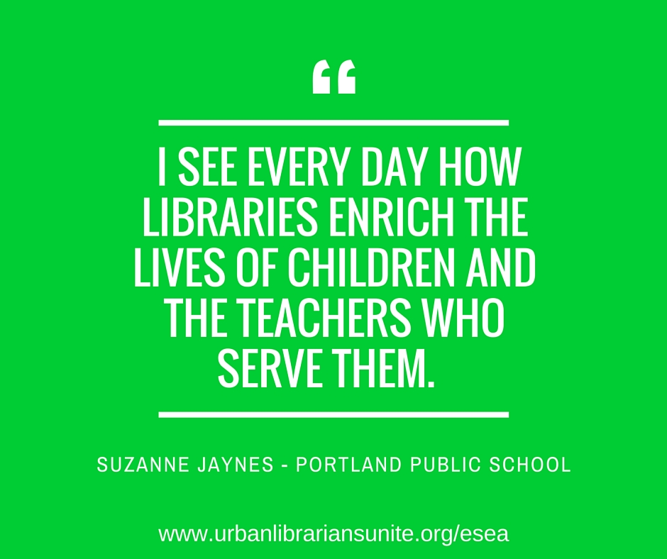 I see every day how libraries enrich the lives of children and the people who serve them