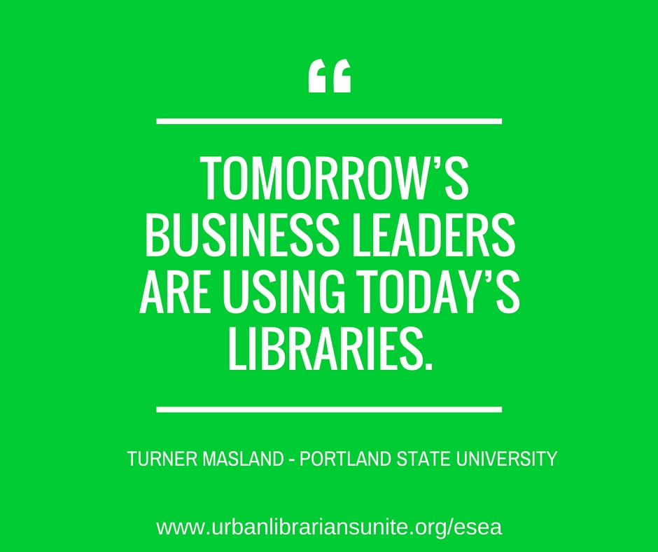 tomorrow's business leaders are using today's libraries