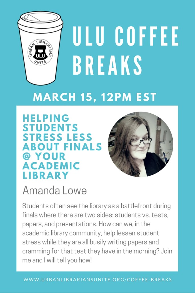helping stidents stress less about finals @ your academic library