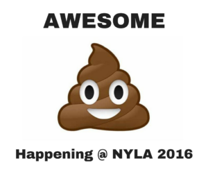 AWESOME SHIT HAPPENING AT NYLA 2016 WITH POOP EMOJI