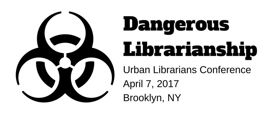 urban librarians conference logo dangerous librarianship apriil 7 2017 brooklyn, ny